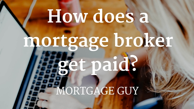 revealed: how your mortgage broker makes money - mortgage guy