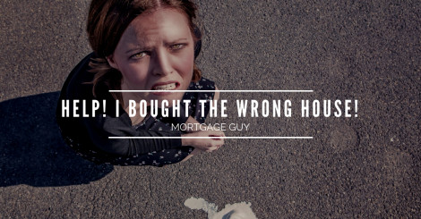 Bought the wrong house? Your nightmare is actually fixable.